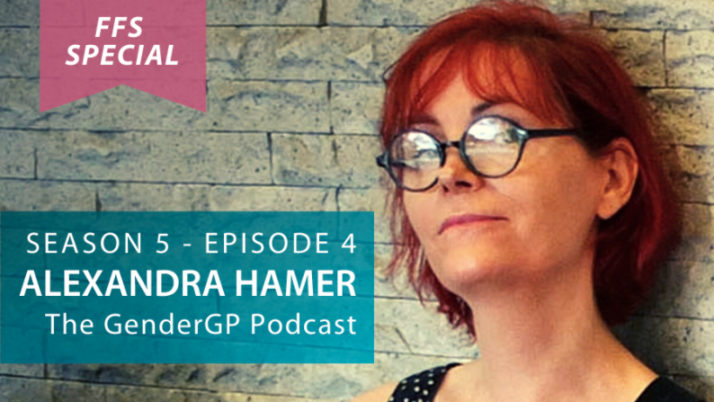 facial feminisation podcast - Alexandra Hamer