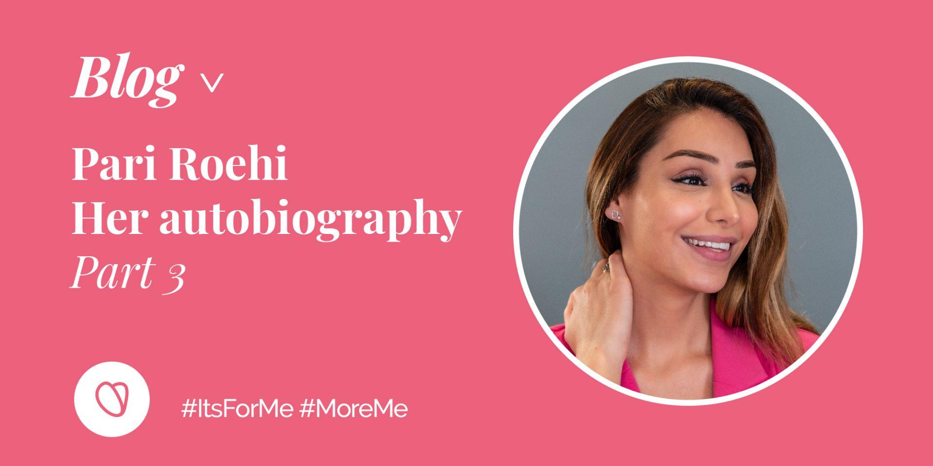 Pari Roehi's story – Part 3
